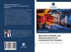 Обложка Menschenmobilität und Migrationshandel im handwerklichen Bergbau