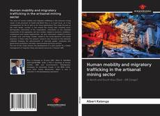 Couverture de Human mobility and migratory trafficking in the artisanal mining sector