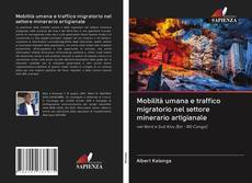 Bookcover of Mobilità umana e traffico migratorio nel settore minerario artigianale