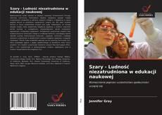 Обложка Szary - Ludność niezatrudniona w edukacji naukowej