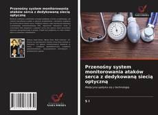 Обложка Przenośny system monitorowania ataków serca z dedykowaną siecią optyczną