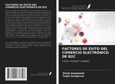 Bookcover of FACTORES DE ÉXITO DEL COMERCIO ELECTRÓNICO DE B2C