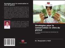 Copertina di Stratégies pour la conservation in vitro du glaïeul