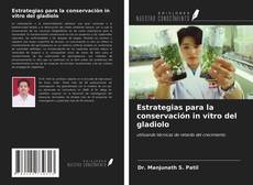 Copertina di Estrategias para la conservación in vitro del gladiolo