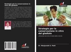 Copertina di Strategie per la conservazione in vitro del gladiolo