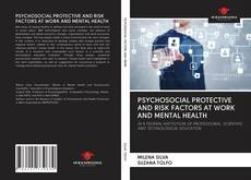 PSYCHOSOCIAL PROTECTIVE AND RISK FACTORS AT WORK AND MENTAL HEALTH的封面