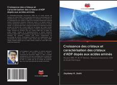 Bookcover of Croissance des cristaux et caractérisation des cristaux d'ADP dopés aux acides aminés