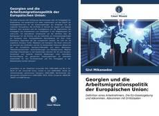 Buchcover von Georgien und die Arbeitsmigrationspolitik der Europäischen Union:
