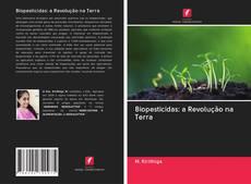 Bookcover of Biopesticidas: a Revolução na Terra