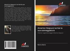 Couverture de Americo Vespucci scrive la sua sceneggiatura