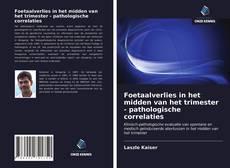 Buchcover von Foetaalverlies in het midden van het trimester - pathologische correlaties