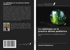 Обложка La radiología en la práctica dental pediátrica