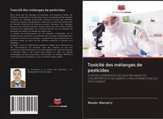 Copertina di Toxicité des mélanges de pesticides