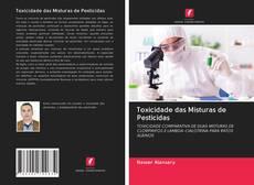 Bookcover of Toxicidade das Misturas de Pesticidas