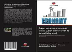 Bookcover of Économie de communion de Chiara Lubich et microcrédit de Yunus Muhammad