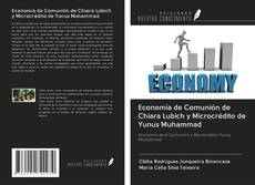 Portada del libro de Economía de Comunión de Chiara Lubich y Microcrédito de Yunus Muhammad
