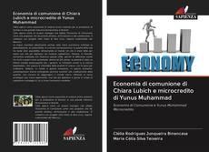 Copertina di Economia di comunione di Chiara Lubich e microcredito di Yunus Muhammad