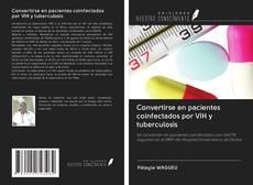 Buchcover von Convertirse en pacientes coinfectados por VIH y tuberculosis
