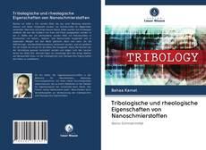 Couverture de Tribologische und rheologische Eigenschaften von Nanoschmierstoffen