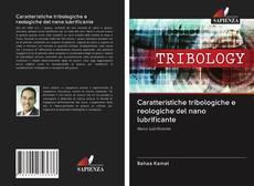 Обложка Caratteristiche tribologiche e reologiche del nano lubrificante