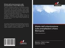 Bookcover of Effetto dell'urbanizzazione sulle precipitazioni a Kano Metropolis