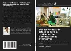 Portada del libro de Trasnesterificación catalítica para la producción de biocombustibles alternativos