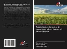 Couverture de Prestazioni delle varietà di grano duro e loro risposta ai tassi di semina