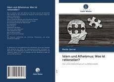 Portada del libro de Islam und Atheismus: Was ist rationeller?