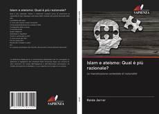 Couverture de Islam e ateismo: Qual è più razionale?