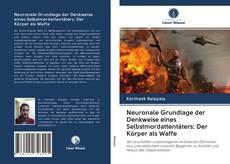 Capa do livro de Neuronale Grundlage der Denkweise eines Selbstmordattentäters: Der Körper als Waffe