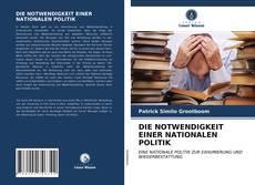 Bookcover of DIE NOTWENDIGKEIT EINER NATIONALEN POLITIK