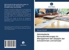 Heimbasierte Herausforderungen im Management der Disziplin der Schülerinnen und Schüler kitap kapağı