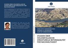 Обложка STUDIEN ÜBER HOLZABFALLASCHE STRUKTURELLE BETONQUALITÄT FÜR NACHHALTIGKEIT