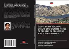 Bookcover of ÉTUDES SUR LE BÉTON DE QUALITÉ STRUCTURELLE À BASE DE CENDRES DE DÉCHETS DE BOIS POUR LA DURABILITÉ