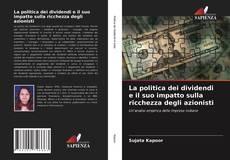 Bookcover of La politica dei dividendi e il suo impatto sulla ricchezza degli azionisti