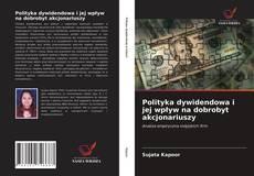 Polityka dywidendowa i jej wpływ na dobrobyt akcjonariuszy kitap kapağı