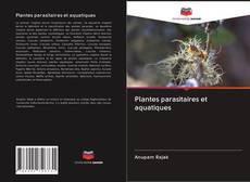 Bookcover of Plantes parasitaires et aquatiques