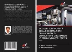 Bookcover of INDAGINI SULL'IDONEITÀ DELLA PROGETTAZIONE DELLA CAMERA DI COMBUSTIONE UTILIZZANDO LO STRUMENTO CFD: PARTE I