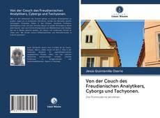 Couverture de Von der Couch des Freudianischen Analytikers, Cyborgs und Tachyonen.