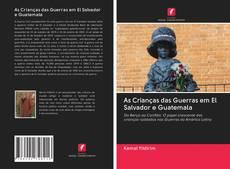As Crianças das Guerras em El Salvador e Guatemala kitap kapağı