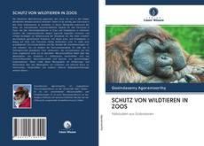 Обложка SCHUTZ VON WILDTIEREN IN ZOOS