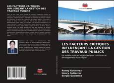 Bookcover of LES FACTEURS CRITIQUES INFLUENÇANT LA GESTION DES TRAVAUX PUBLICS