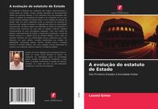 Bookcover of A evolução do estatuto de Estado