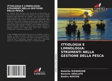 ITTIOLOGIA E LIMNOLOGIA: STRUMENTI NELLA GESTIONE DELLA PESCA kitap kapağı