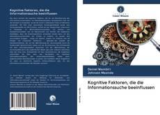 Copertina di Kognitive Faktoren, die die Informationssuche beeinflussen