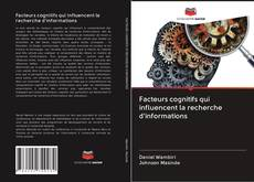 Bookcover of Facteurs cognitifs qui influencent la recherche d'informations