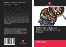Bookcover of Factores Cognitivos que Influenciam a Informação à Procura