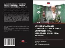 Capa do livro de LA RECONNAISSANCE D'EMPREINTES DIGITALES PAR UN PROCÉDÉ MÉTA-HEURISTIQUE INSPIRÉ DE LA BIOLOGIE