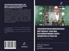 Capa do livro de VINGERAFDRUKHERKENNING MET BEHULP VAN EEN BIOGEÏNSPIREERD META-HEURISTISCH PROCES