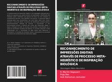 Capa do livro de RECONHECIMENTO DE IMPRESSÕES DIGITAIS ATRAVÉS DE PROCESSO META-HEURÍSTICO DE INSPIRAÇÃO BIOLÓGICA